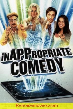 InAPPropriate Comedy 2013 Movie Download Free – Dvdrip | Watch Online InAPPropriate Comedy 2013 HQrip