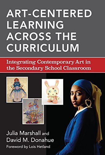 Art-Centered Learning Across the Curriculum: Integrating Contemporary Art in the Secondary School Classroom by Julia Marshall http://www.amazon.co.uk/dp/0807755818/ref=cm_sw_r_pi_dp_J6QQub0DHD071