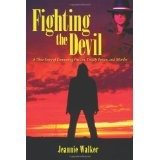 Fighting the Devil: A True Story of Consuming Passion, Deadly Poison, and Murder (Paperback)By Jeannie Walker