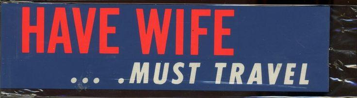 vtg Impko sticker decal bumper Have Wife Must Travel novelty hot rod funny