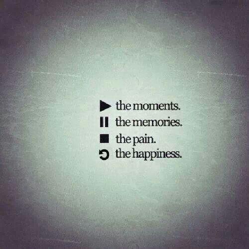 die Momente. die Erinnerungen. (stoppt den Schmerz. das Glück (wiederholen).