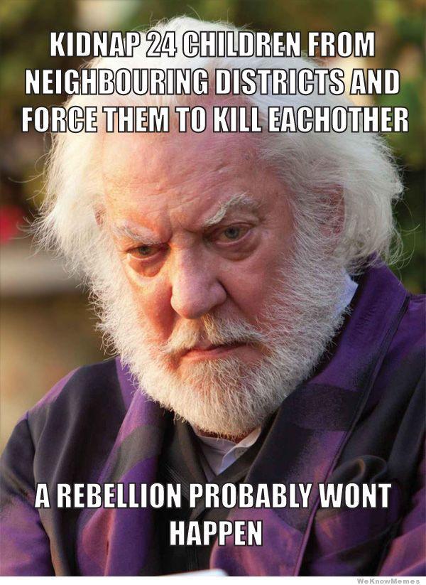 yeah of course it won't...: Games Logic, Books Club, Hunger Games Series, U.S. Presidents, Hungergam, Presidents Snow, Hunger Games Humor, Books Title, The Hunger Game