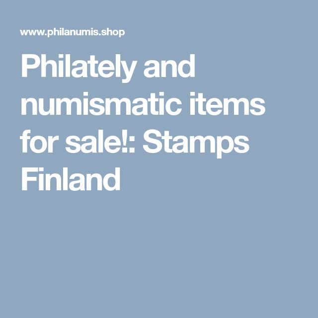 Philately and numismatic items for sale!: Stamps Finland