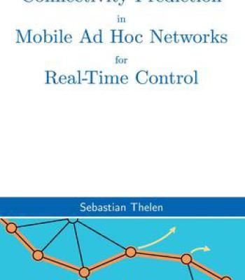 Connectivity Prediction In Mobile Ad Hoc Networks For Real-Time Control PDF