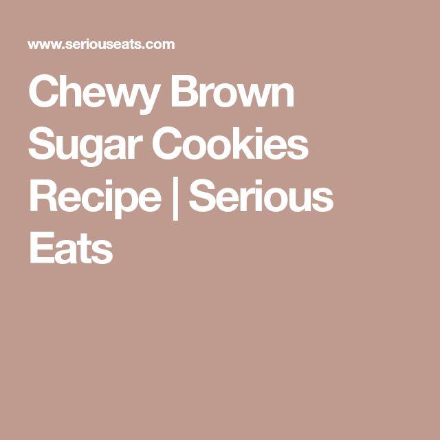 Chewy Brown Sugar Cookies Recipe | Serious Eats