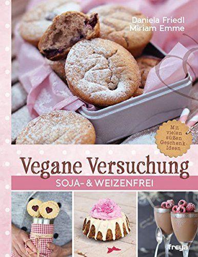 Vegane Versuchung: Soja- & weizenfrei von Daniela Friedl https://www.amazon.de/dp/3990251716/ref=cm_sw_r_pi_dp_x_G1jjzbBV0TK6J