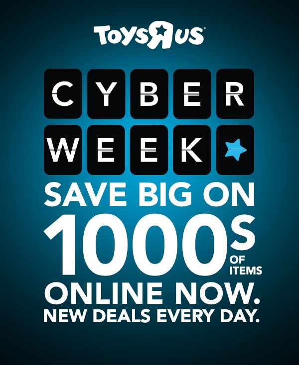 Cyber Week is happening. RIGHT NOW! Save big on thousands of toys online through Thursday, November 30.