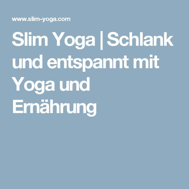 Slim Yoga | Schlank und entspannt mit Yoga und Ernährung