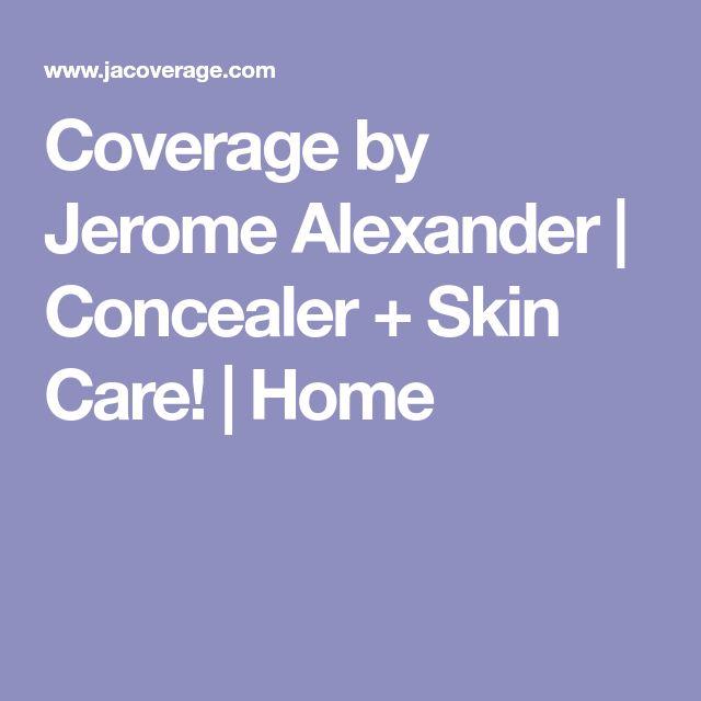 Coverage by Jerome Alexander | Concealer + Skin Care! | Home