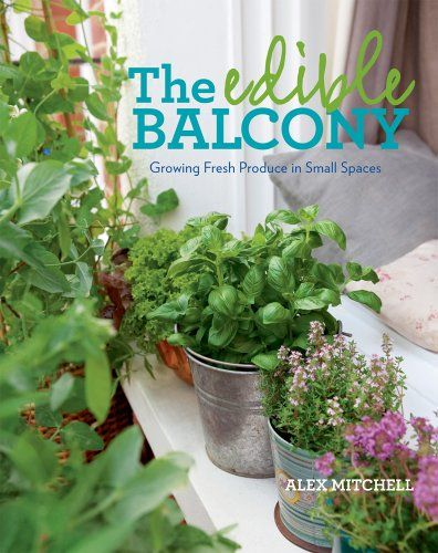You dont need a sprawling backyard or spacious raised beds to grow delicious fruits, vegetables, and herbs of your own. In The Edible Balcony, longtime urban gardener Alex Mitchell shows how to transform whatever space you have, from a balcony or rooftop to a fire escape or window box, into a profusion of fresh, seasonal produce.