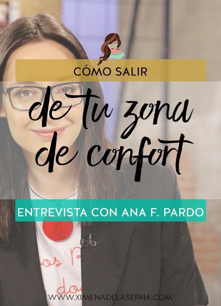 Saliendo de tu zona de confort para triunfar Entrevista con Ana Fernández Pardo