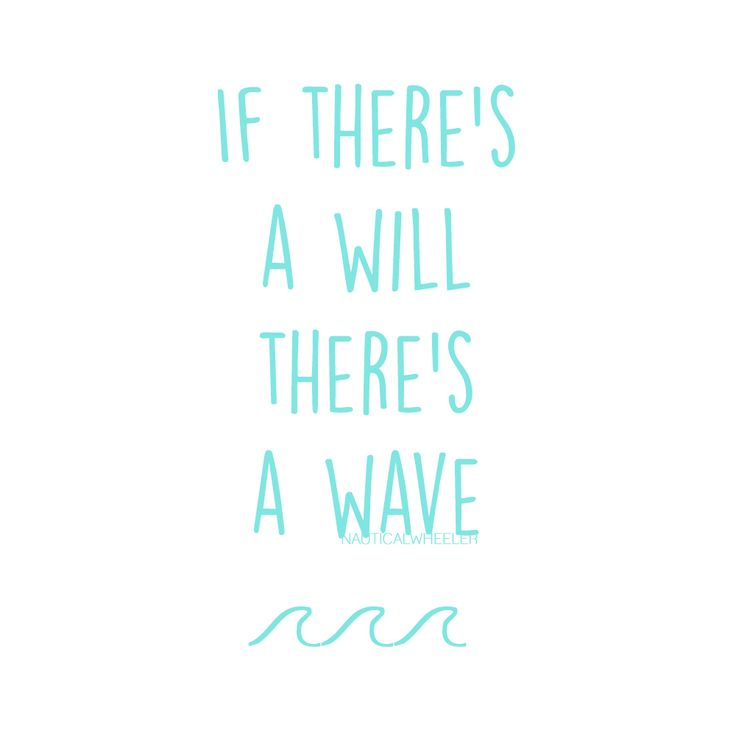 if there's a will there's a wave