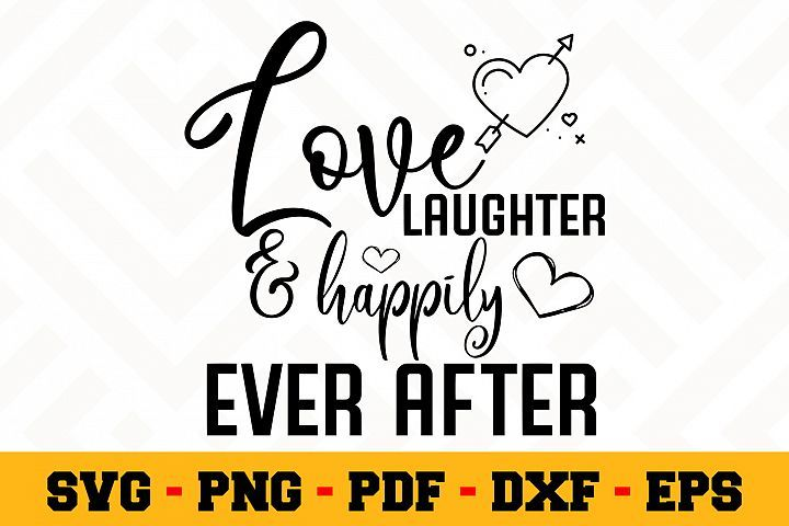 Download Love laughter and happily ever after SVG | Home SVG