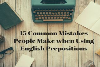 15-common-mistakes-people-make-when-using-english-prepositions-2