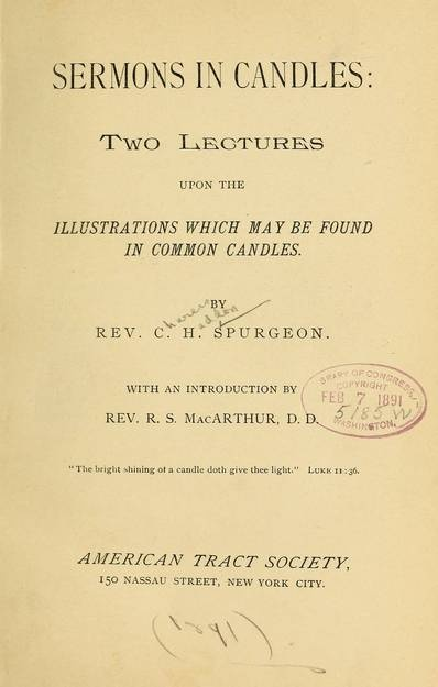 Illustrations For High Spiritual Concepts In The Most Commonplace Of Objects And Experiences As Spurgeon Himself Wrote A Sermon Without