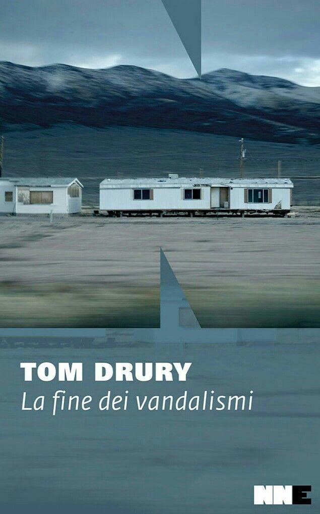 Tom Drury - La fine dei vandalismi - NN Edizioni, 2017