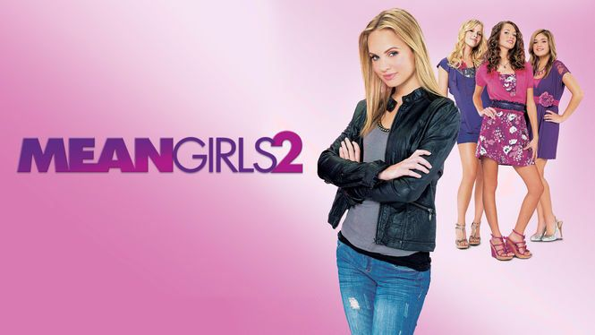 """Check out """"Mean Girls 2"""" on Netflix"""