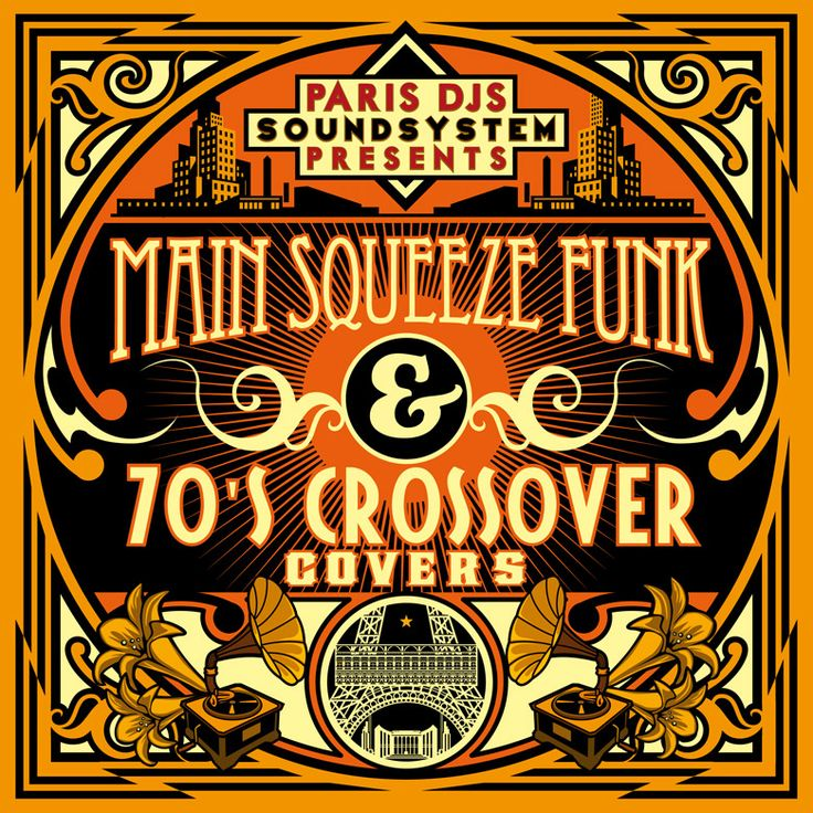 PARIS_DJS_SOUNDSYSTEM_presents_MAIN_SQUEEZE_FUNK_and_70'S_CROSSOVER_COVERS.jpg 780×780 pixels