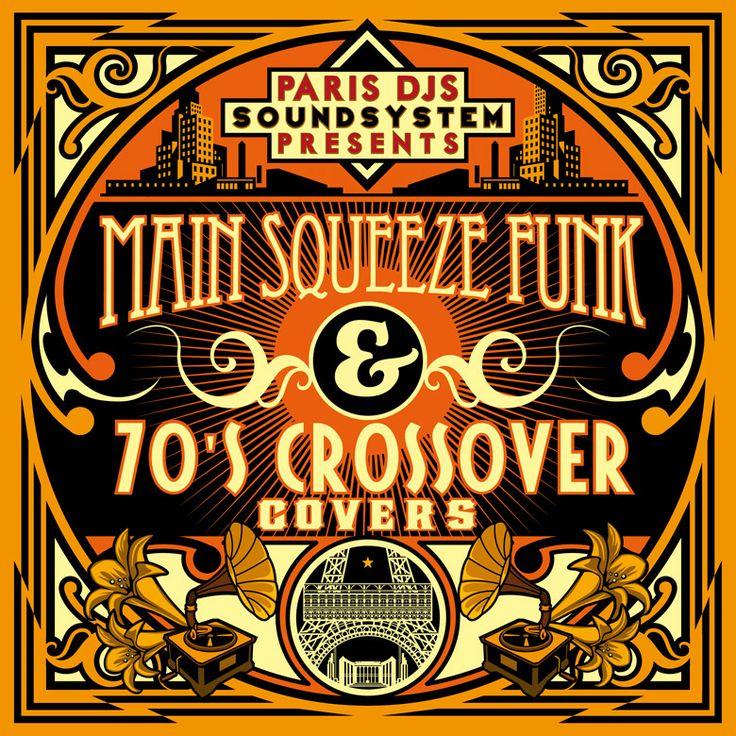 PARIS_DJS_SOUNDSYSTEM_presents_MAIN_SQUEEZE_FUNK_and_70'S_CROSSOVER_COVERS.jpg 780×780 pixels