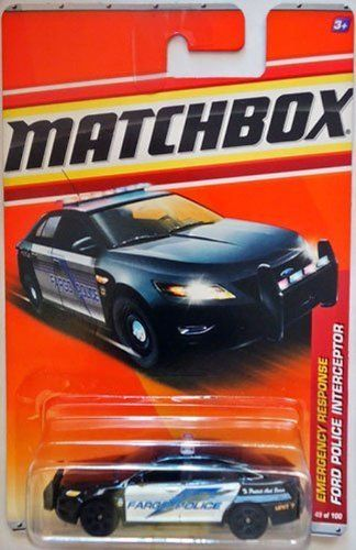 "2011 Matchbox FORD POLICE INTERCEPTOR #49 Emergency Response 4/11 black & white (Fargo) by Mattel. $4.99. die cast metal and plastic parts. 1:64 scale, about 2.5"" long. ages 3+. 2011 Matchbox FORD POLICE INTERCEPTOR #49 Emergency Response 4/11 black & white (Fargo)    There's been a robbery! Never fear - the Ford Police Interceptor with the fastest lap time ever recorded in police-car testing will out-run these crooks in no time. Equipped with all-wheel drive a..."