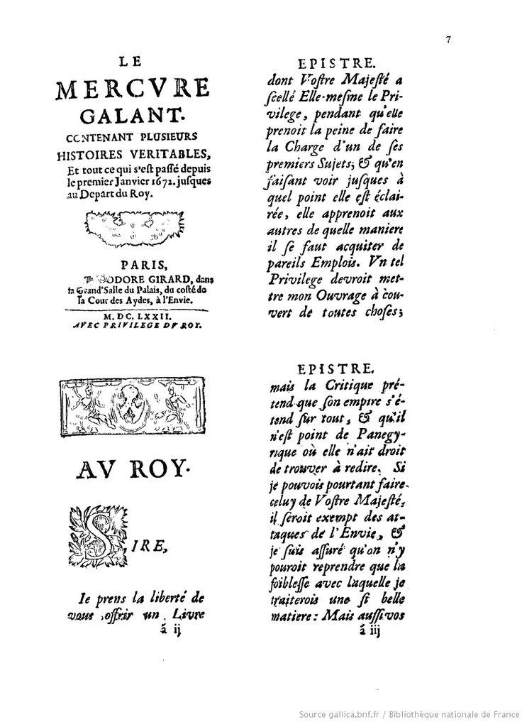 """Le Mercure galant : contenant plusieurs histoires veritables...   1672   Gallica.- 5) Mercure Galant: En juin 1710, la rédaction est reprise par Charles du Fresny. Le 5 mars 1683, Edme Boursault donna au théâtre la pièce """"Le Mercure Galant"""", ou """"La Comédie sans titre"""". Donneau de Visé s'étant plaint, pendant longtemps, cette comédie imprimée sous le nom de Poisson, est intitulée """"La Comédie sans titre"""";"""