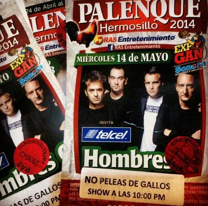 Concierto Hombres G en Hermosillo, instalaciones del Palenque, miércoles 14 de mayo del 2014.  Información www.hombresg.net #HombresG