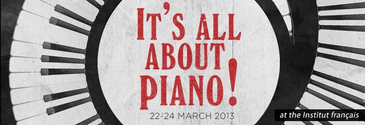 It's All About Piano | 22 – 24 March 2013 | Institut francais, London