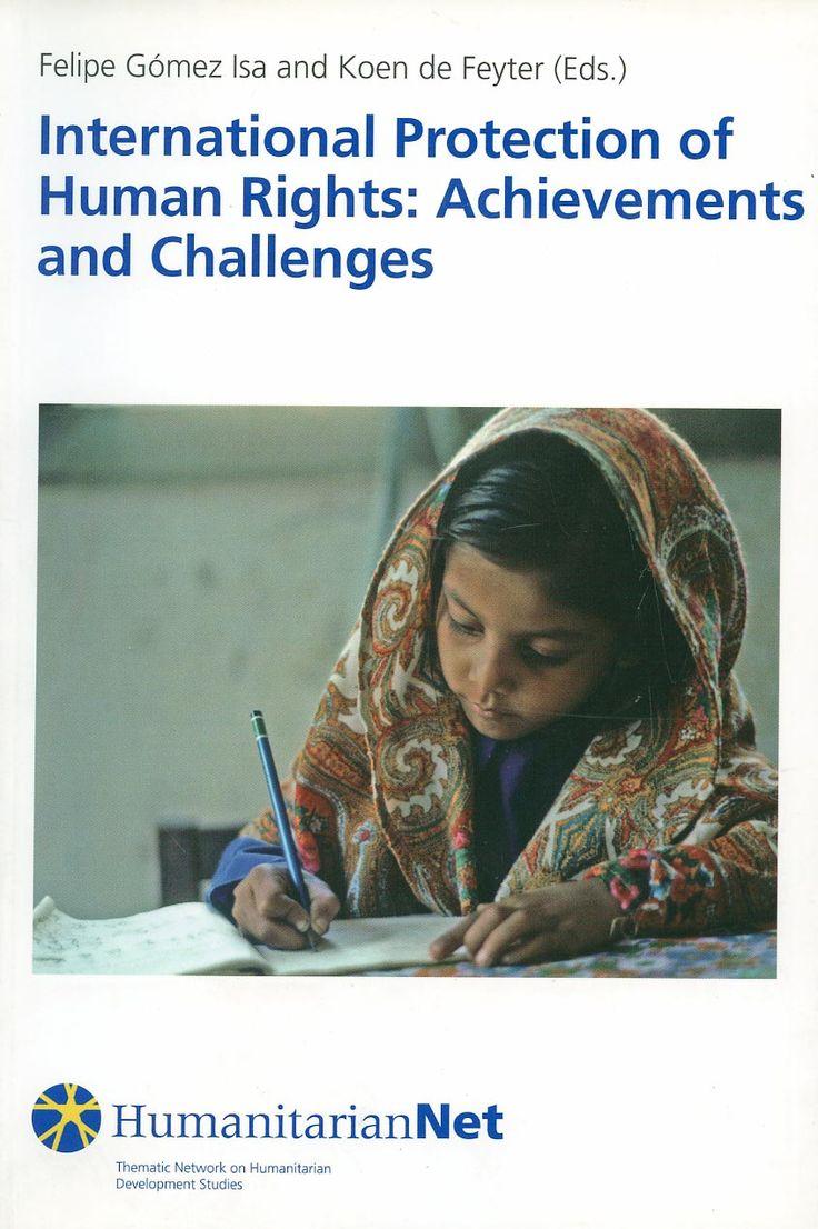 International protection of human rights : achievements and challenges / Felipe Gómez Isa, Koen de Feyter (eds.). -  Bilbao : Universidad de Deusto, 2006