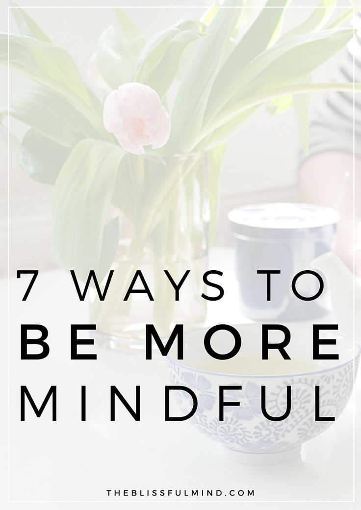 We all know how important living in the present moment is, but how do you actually stay mindful and present? Here are seven tips to be more mindful in your daily life! #mindful #bliss #bodycare