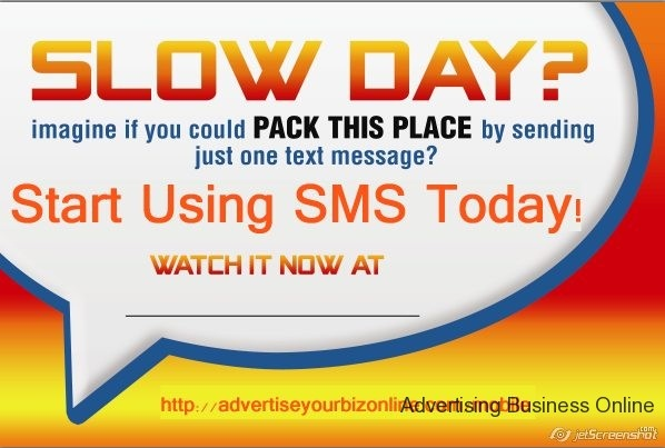 http://advertiseyourbizonline.com/mobile Advertising Business Online SMS Marketing Slow Day