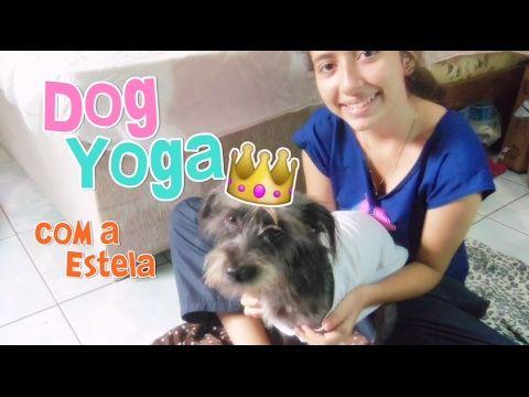 YOGA COM A ESTELA | Dog Yoga