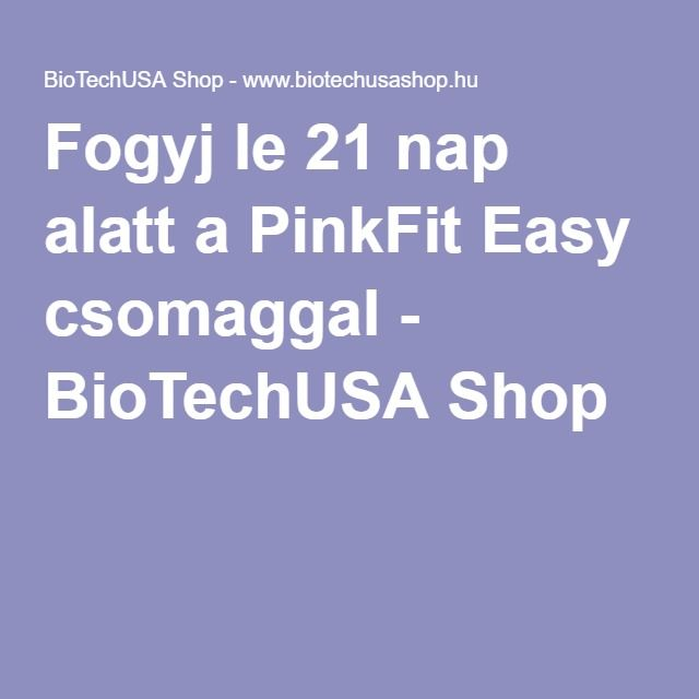 Fogyj le 21 nap alatt a PinkFit Easy csomaggal - BioTechUSA Shop