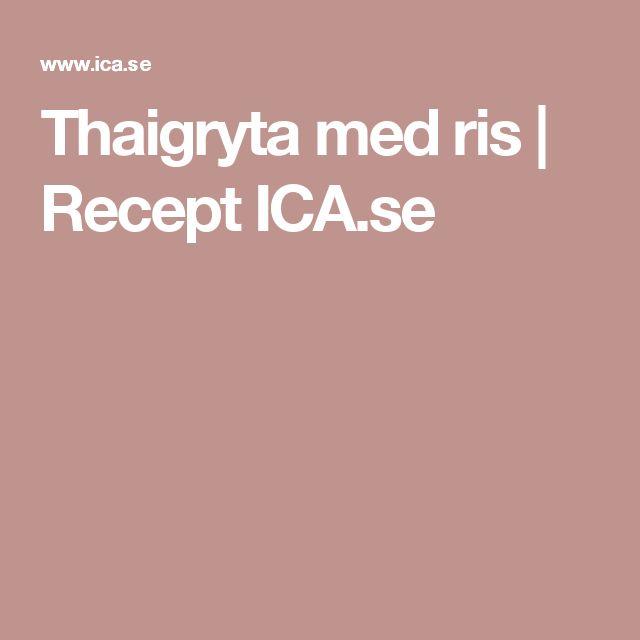 Thaigryta med ris | Recept ICA.se