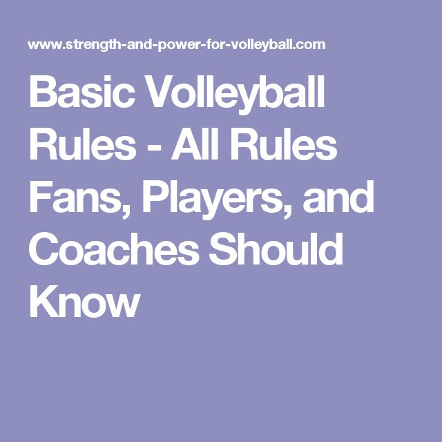 Basic Volleyball Rules - All Rules Fans, Players, and Coaches Should Know