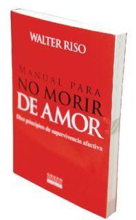 """"""" Audiolibros - Libros - Gratis Para Descargar En Español """": Manual Para no Morir de Amor - Walter Riso - Libro"""