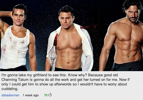 10 Of The Best Reactions To The 'Magic Mike' Trailer- lovelyish    Bahaha, I can't stop laughing.
