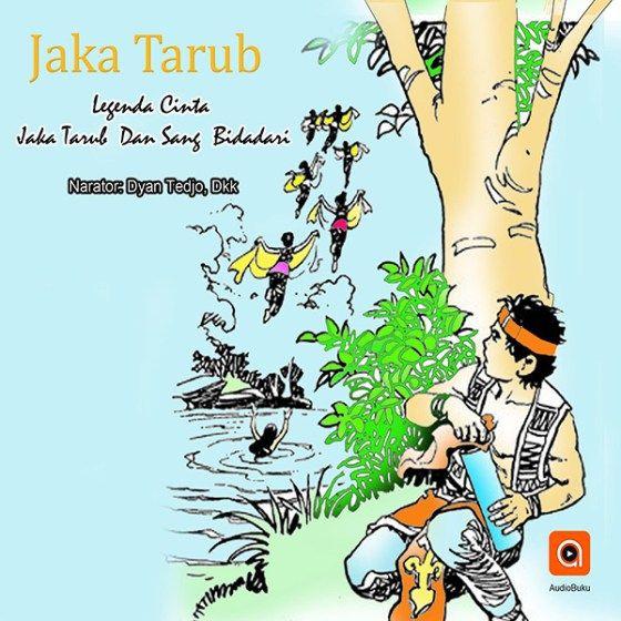 Jaka Tarub Audiobook Indonesia - Kategori Cerita Rakyat & Legenda Indonesia, bisa anda dengarkan lewat aplikasi AudioBuku. Unduh aplikasinya di playstore & appstore