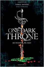 """Platz 1 der NYT Bestsellers YA vom 8.10.17: """"One Dark Throne"""" von Kandare Blake (neu in dieser Woche); Three Dark Crowns Band 2"""