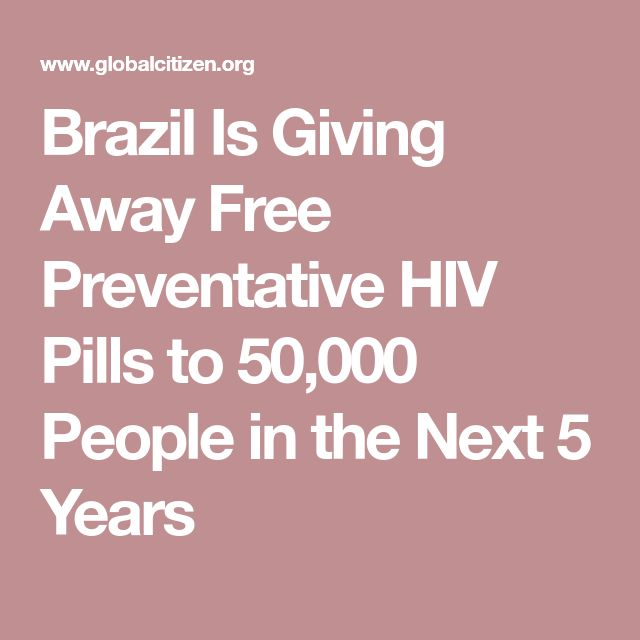 Brazil Is Giving Away Free Preventative HIV Pills to 50,000 People in the Next 5 Years