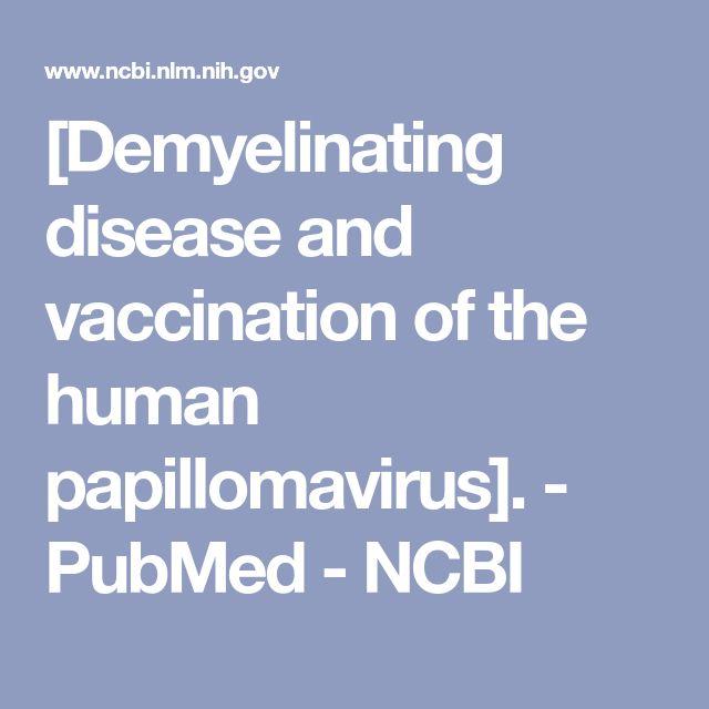 [Demyelinating disease and vaccination of the human papillomavirus]. - PubMed - NCBI