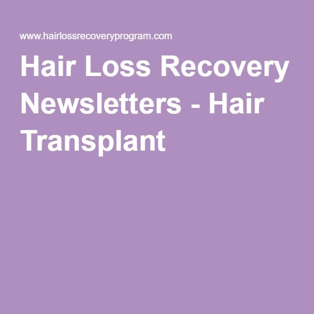 Hair Loss Recovery Newsletters - Hair Transplant
