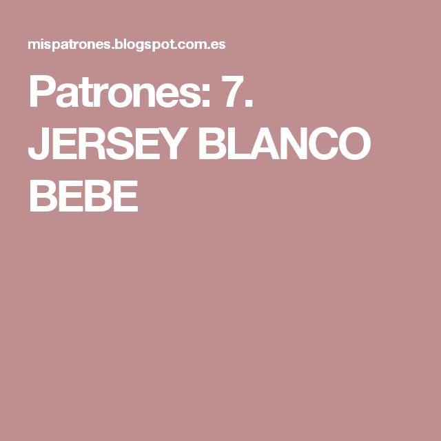 Patrones: 7. JERSEY BLANCO BEBE