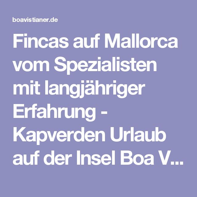 Spectacular Fincas auf Mallorca vom Spezialisten mit langj hriger Erfahrung Kapverden Urlaub auf der Insel Boa Vista