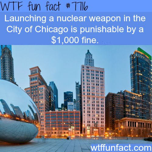 Do not launch your nuclear weapon in Chicago - WTF fun facts
