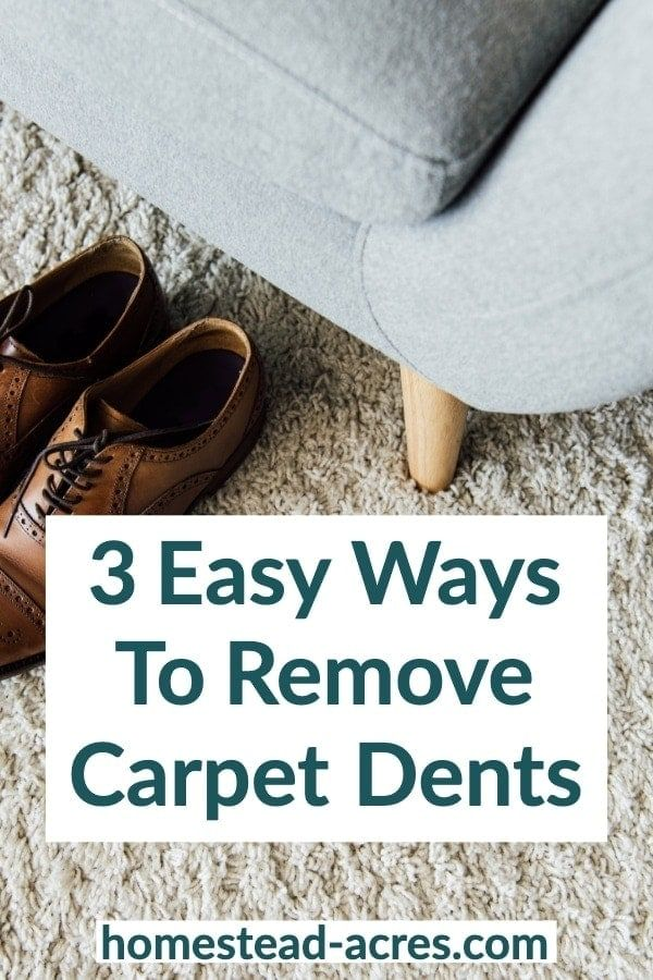3 Easy Ways To Get Rid Of Carpet Dents Caused By Heavy Furniture Need To Move Your Furniture Around To Make More Room In 2020 Carpet Dent How To Clean Carpet Carpet