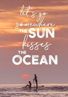Let's go somewhere the sun kisses the ocean. Stand up paddle boarder couple watching sunset from the Pacific Ocean in Tamarindo Costa Rica. surfer quote, beach quote, sunset, beach sunset, sunset ocean, sunset photography, sunset pictures, sunset sky, sun