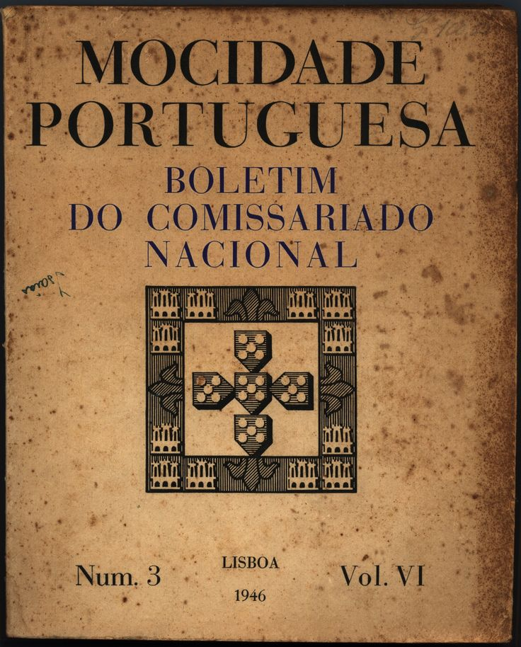 Mocidade Portuguesa - Boletim do Comissariado Nacional, Número 3 - Lisboa 1946, Vol.VI. From a Portuguese fascist youth organization.