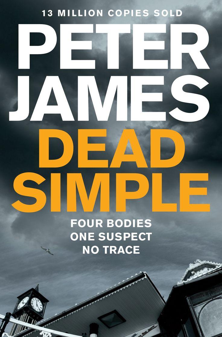 DEAD SIMPLE by Peter James, UK: Macmillan