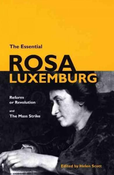 This new, authoritative introduction to Rosa Luxemburgs two most important works presents the full text of Reform or Revolution and The Mass Strike, with explanatory notes, appendices, and introductio