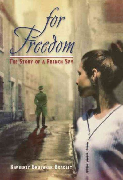 LibrisNotes: for Freedom. The Story of a French Spy by Kimberly Brubaker Bradley